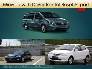 Minivan with Driver Rental Basel Airport