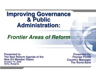 Improving Governance  Public Administration:  Frontier Areas of Reform