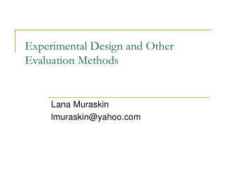 Experimental Design and Other Evaluation Methods