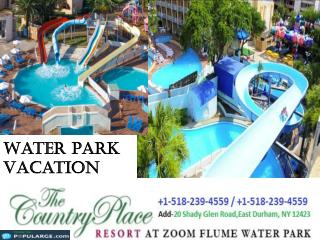Plan Water Park Vacation assured recreation with the simplest Package