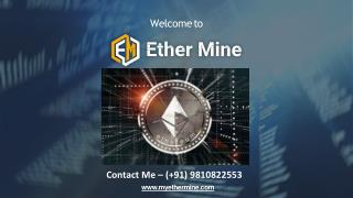 What is Ethereum and Beginner's Guide to Invest in Mining - My Ethermine