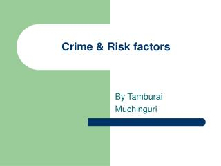 Crime & Risk factors