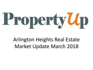 Arlington Heights Real Estate Market Update March 2018