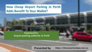 How Cheap Airport Parking in Perth Adds Benefit To Your Wallet?
