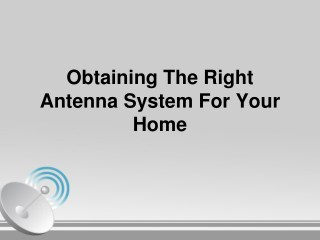 Obtaining The Right Antenna System For Your Home