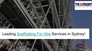 Scaffold For Hire Benefits and Availability In Sydney!