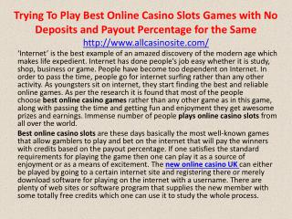 Trying To Play Best Online Casino Slots Games with No Deposits and Payout Percentage for the Same
