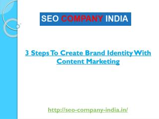 3 Steps To Create Brand Identity With Content Marketing