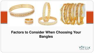 Factors to Consider When Choosing Your Bangles