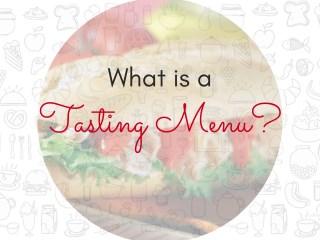 What is a Tasting Menu?