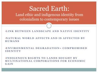 Sacred Earth: Land ethic and indigenous identity from colonialism to contemporary issues