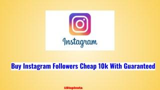Buy Instagram Followers Cheap 10k Real