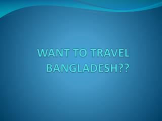 Travel Bangladesh or Travel Packages From Bangladesh?