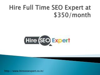 Hire Full Time SEO Expert at $350/month