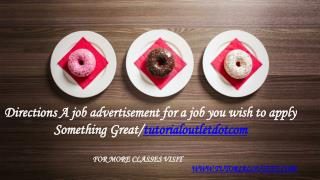 Directions A job advertisement for a job you wish to apply Something Great /tutorialoutletdotcom