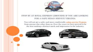 Stop By At Royal Express Limousine If You Are Looking For A Safe Sedan Service Virginia