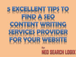 5 Excellent Tips to find a SEO Content Writing Services provider for your Website