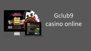 Gclub9 Casino Online Games