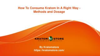 How To Consume Kratom In A Right Way - Methods and Dosage