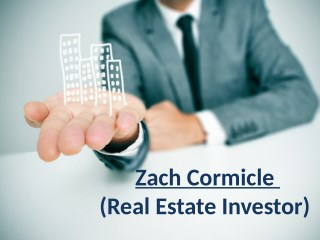 Zach Cormicle (Real Estate Investor)