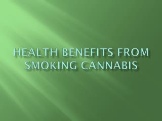 Health Benefits From Smoking Cannabis