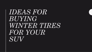 Ideas For Buying Winter Tires for Your SUV