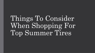 Things To Consider When Shopping For Top Summer Tires
