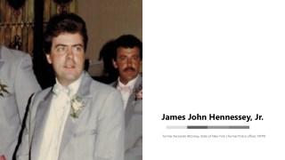James John Hennessey, Jr. - Retired Attorney