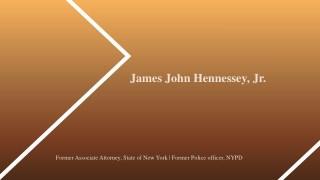 James John Hennessey, Jr. From Albany, New York