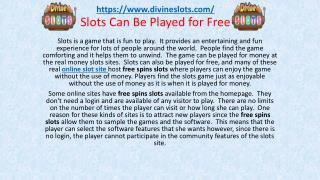 Slots Can Be Played for Free