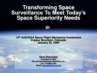 Transforming Space Surveillance To Meet Today s Space Superiority Needs      15th AAS