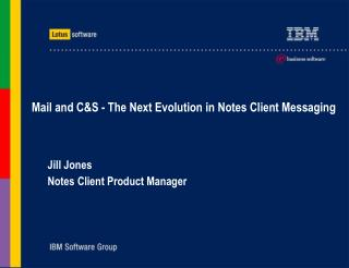 Mail and C&S - The Next Evolution in Notes Client Messaging