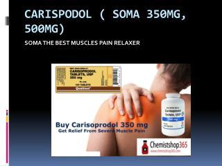 carisoprodol 350 mg- remove all pain sensations
