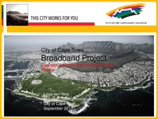 City of Cape Town Broadband Project Municipal networks and the growth of the Internet