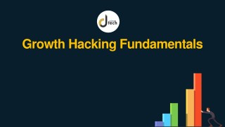 Growth Hacking Fundamentals - Dtech Systems