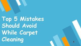 Top 5 Mistakes Should Avoid While Carpet Cleaning