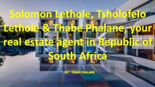 Solomon Lethole, Tsholofelo Lethole & Thabe Phalane, your real estate agent in Republic of South Africa