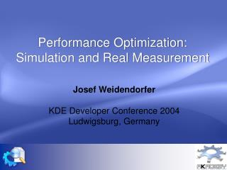 Performance Optimization: Simulation and Real Measurement