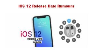 IOS 12 Release Date Rumours