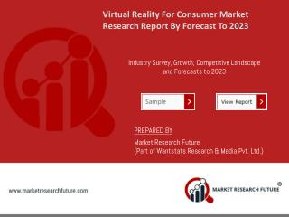 Virtual Reality for Consumer Market Shoots Up to USD 4 billion by 2023 at 19% of CAGR: Asserts MRFR