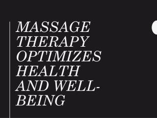 Massage Therapy Optimizes Health And Well-being