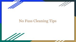 No Fuss Cleaning Tips
