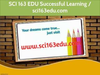 SCI 163 EDU Successful Learning / sci163edu.com