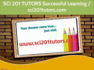 SCI 201 TUTORS Successful Learning / sci201tutors.com