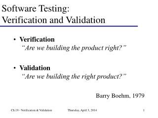 Software Testing:  Verification and Validation