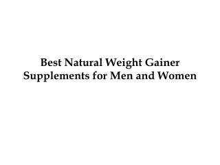 Best Natural Weight Gainer Supplements for Men and Women