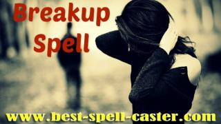 Top 9 Most Easy Break Up Spells - Break Relationship,Marriage,Friendship