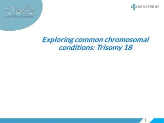 Exploring common chromosomal conditions: Trisomy 18