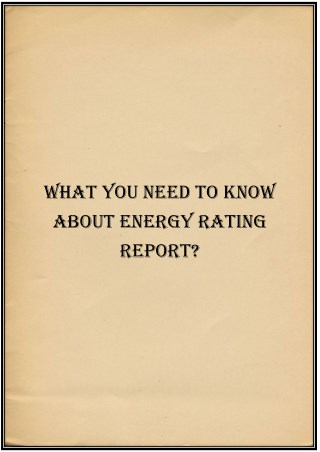 What You Need to Know About Energy Rating Report?