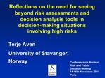 Reflections on the need for seeing beyond risk assessments and decision analysis tools in decision-making situations inv